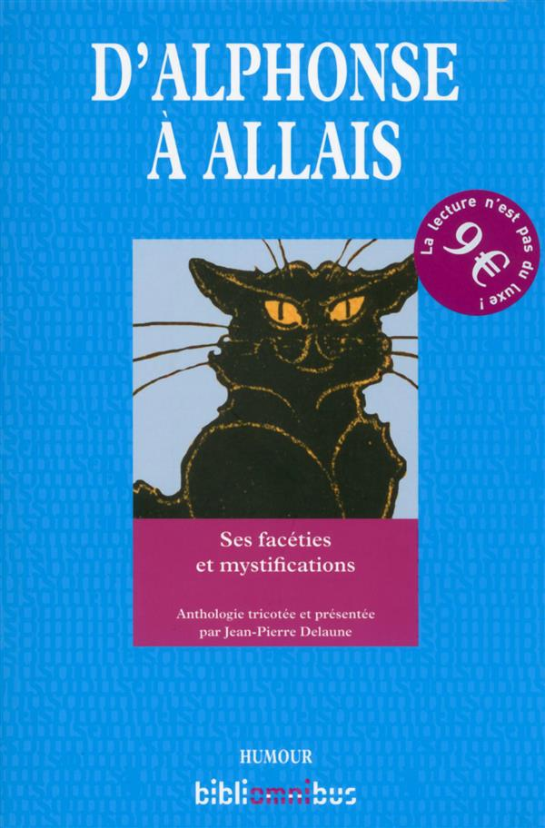 D'ALPHONSE A ALLAIS   SES FACETIES ET MYSTIFICATIONS